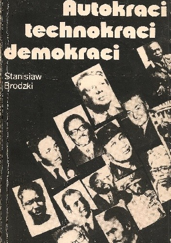 Okładka książki Autokraci, technokraci, demokraci