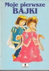 Okładka książki Moje pierwsze bajki Elżbieta Jarmołkiewicz