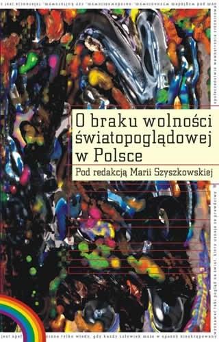 Okładka książki O braku wolności światopoglądowej w Polsce Maria Szyszkowska