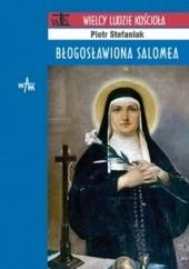 Okładka książki Błogosławiona Salomea Piotr Stefaniak