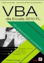 Okładka książki VBA dla Excela 2010 PL. 155 praktycznych przykładów Witold Wrotek