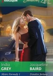 Okładka książki Mistrz Formuły 1. Dziedzic fortuny Jacqueline Baird,India Grey