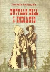 Okładka książki Buffalo Bill i Indianie Izabella Rusinowa