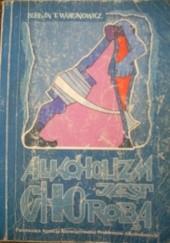 Okładka książki Alkoholizm jest chorobą Bohdan T. Woronowicz