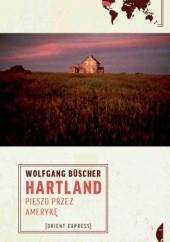 Okładka książki Hartland. Pieszo przez Amerykę Wolfgang Büscher