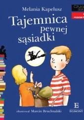 Okładka książki Tajemnica pewnej sąsiadki Melania Kapelusz,Marcin Bruchnalski
