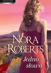 Okładka książki Jedno słowo Nora Roberts