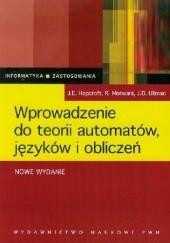 Okładka książki Wprowadzenie do teorii automatów, języków i obliczeń Jeffrey D. Ullman,John E. Hopcroft,Rajeev Motwani