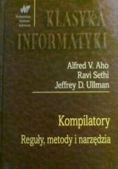 Okładka książki Kompilatory. Reguły, metody i narzędzia Jeffrey D. Ullman,Alfred V. Aho,Ravi Sethi