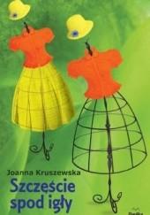 Okładka książki Szczęście spod igły Joanna Kruszewska