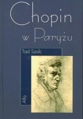 Okładka książki Chopin w Paryżu Tad Szulc