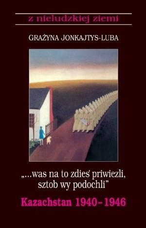 Okładka książki Was na to zdies' priwiezli, sztob wy podochli Grażyna Jonkajtys-Luba