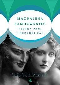 Okładka książki Piękna pani i brzydki pan Magdalena Samozwaniec
