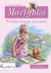 Okładka książki Martynka. Wielka księga przygód. Zbiór opowiadań Gilbert Delahaye