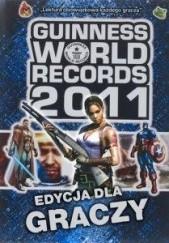 Okładka książki Guinness World Records 2011. Edycja dla graczy praca zbiorowa