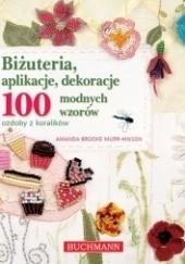 Okładka książki Biżuteria, aplikacje, dekoracje. 100 modnych wzorów. Ozdoby z koralików Amanda Brooke Murr-Hinson
