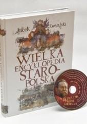 Okładka książki Wielka encyklopedia staropolska Jacek Kowalski