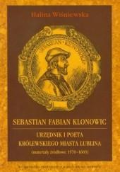 Okładka książki Sebastian Fabian Klonowic : urzędnik i poeta królewskiego miasta Lublina