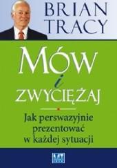 Okładka książki Mów i zwyciężaj. Jak perswazyjnie prezentować w każdej sytuacji