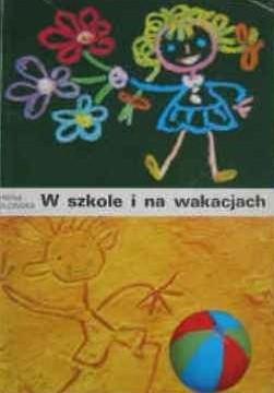 W Szkole I Na Wakacjach Irena Słońska 164787