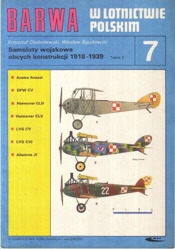 Okładka książki Samoloty wojskowe obcych konstrukcji 1918-1939. T. 2 Wiesław Bączkowski,Krzysztof Chołoniewski