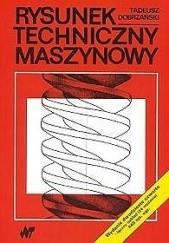 Okładka książki Rysunek techniczny maszynowy Tadeusz Dobrzański