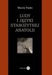 Okładka książki Ludy i języki starożytnej Anatolii Maciej Popko