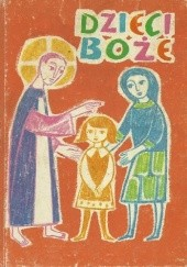 Okładka książki Dzieci Boże. Wprowadzenie do życia chrześcijańskiego w pierwszym roku nauczania szkolnego autor nieznany,Alfons Nossol