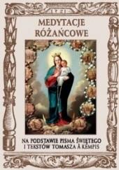 Okładka książki Medytacje różańcowe. Na podstawie tekstów Pisma Świętego i tekstów Tomasza à Kempis Tomasz z Kempis