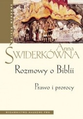 Okładka książki Rozmowy o Biblii. Prawo i prorocy. Anna Świderkówna