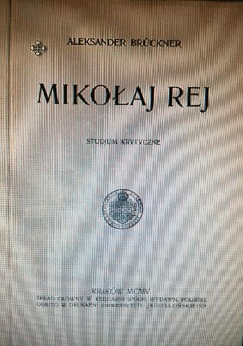 Okładka książki Mikołaj Rej. Studjum krytyczne Aleksander Brückner