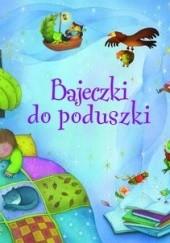 Okładka książki Bajeczki do poduszki Kenneth Grahame,Edward Lear,Ezop