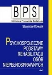 Okładka książki Psychospołeczne Podstawy Rehabilitacji Osób Niepełnosprawnych Stanisław Kowalik