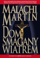 Okładka książki Dom Smagany Wiatrem. Powieść o wypełnianiu się Trzeciej Tajemnicy Fatimskiej Malachi Martin