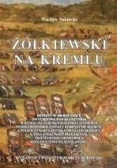 Okładka książki Żółkiewski na Kremlu Wacław Sobieski