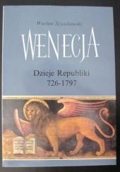 Okładka książki Wenecja. Dzieje Republiki 726-1797 Wacław Szyszkowski