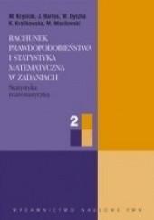Okładka książki Rachunek prawdopodobieństwa i statystyka matematyczna w zadaniach cz. II Włodzimierz Krysicki,Jerzy Bartos,Wacław Dyczka,Krystyna Królikowska,Mariusz Wasilewski