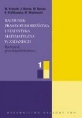 Okładka książki Rachunek prawdopodobieństwa i statystyka matematyczna w zadaniach cz. I Włodzimierz Krysicki,Jerzy Bartos,Wacław Dyczka,Krystyna Królikowska,Mariusz Wasilewski