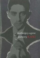 Okładka książki Podwójny agent. Portrety Kafki. Zbigniew Kadłubek