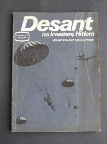 Okładka książki Desant na kwaterę Hitlera Władysław Kisielewski