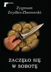 Okładka książki Zaczęło się w sobotę Zygmunt Zeydler-Zborowski