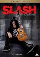 Okładka książki Slash. Rockowy dom wariatów Paul Stenning