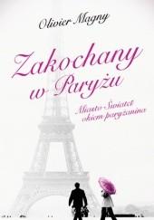 Okładka książki Zakochany w Paryżu. Miasto Świateł okiem paryżanina Olivier Magny