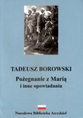 Okładka książki Pożegnanie z Marią i inne opowiadania Tadeusz Borowski