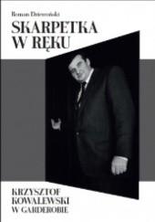 Okładka książki Skarpetka w ręku. Krzysztof Kowalewski w garderobie Roman Dziewoński
