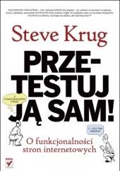 Okładka książki Przetestuj ją sam! Steve Krug o funkcjonalności stron internetowych Steve Krug