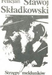 Okładka książki Strzępy meldunków Felicjan Sławoj Składkowski