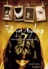 Okładka książki Fall for Anything Courtney Summers