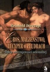 Okładka książki Eros, Małżeństwo, Lucyper w Pludrach Reinhold Dorrzapf