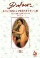Okładka książki Historia prostytucji. 3, Czasy chrześcijańskie do końca XIX w. F.S. Pierre Dufour
